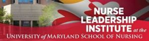 Sign labeled nurse leadership institute at the University of Maryland School of Nursing