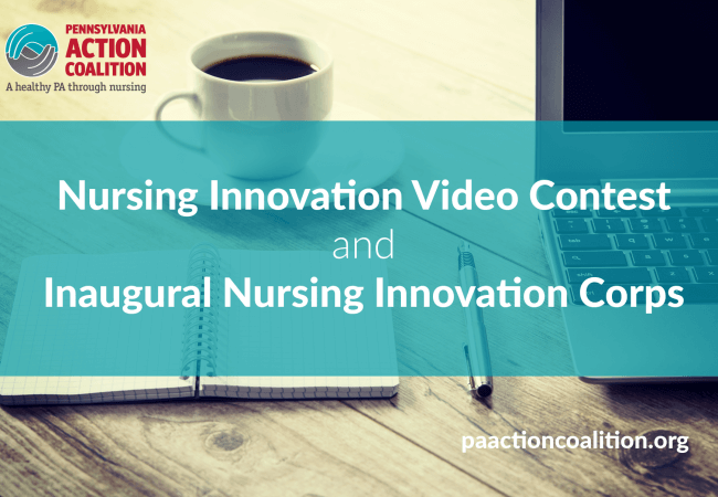 Calling #NurseInnovators in Pennsylvania! Video Contest and Inaugural Fellowship Announced